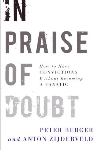 In Praise of Doubt: How to Have Convictions Without Becoming a Fanatic 9780061778162