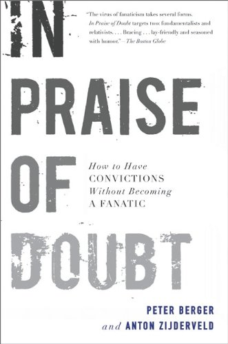 In Praise of Doubt: How to Have Convictions Without Becoming a Fanatic 9780061778179