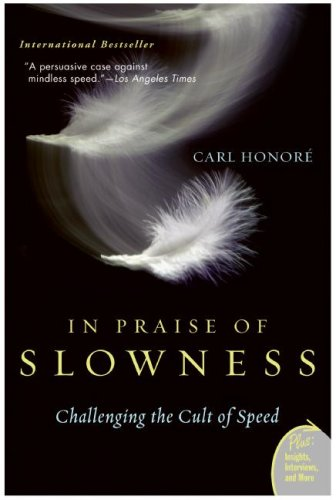In Praise of Slowness: Challenging the Cult of Speed 9780060750510