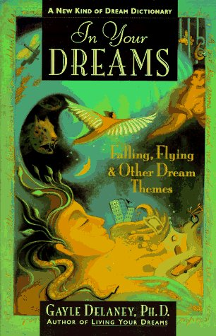In Your Dreams: Falling, Flying and Other Dream Themes - A New Kind of Dream Dictionary 9780062514127