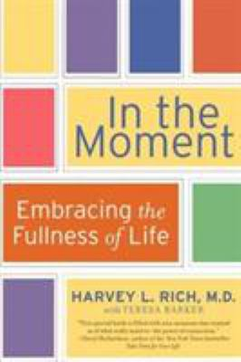 In the Moment: Embracing the Fullness of Life