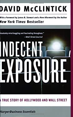 Indecent Exposure: A True Story of Hollywood and Wall Street 9780060508159