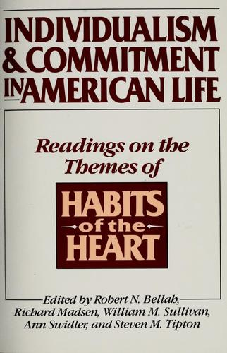 Individualism and Commitment in American Life, Readings on the Themes of Habits of the Heart