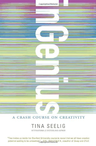 inGenius: A Crash Course on Creativity 9780062020703