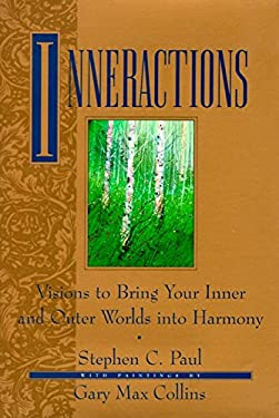 Inneractions: Visions to Bring Your Inner and Outer Worlds Into Harmony