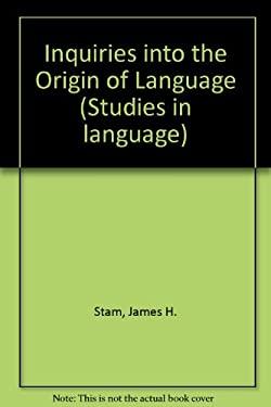 Inquiries Into the Origin of Language