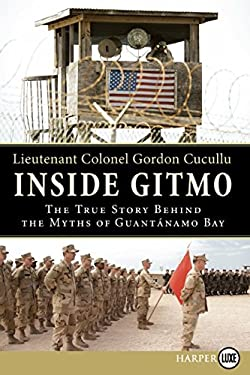 Inside Gitmo LP: The True Story Behind the Myths of Guantanamo Bay 9780061775000