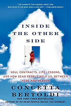 Inside the Other Side: Soul Contracts, Life Lessons, and How Dead People Help Us, Between Here and Heaven