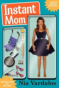 Instant Mom: I Thought I Knew Love, and Then I Met My Daughter