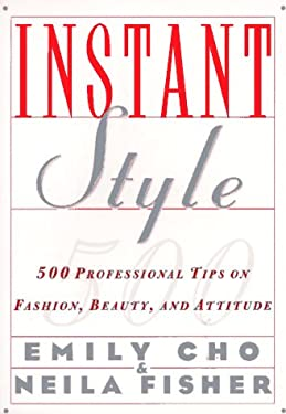 Instant Style: 500 Professional Tips on Fashion, Beauty, & Attitude