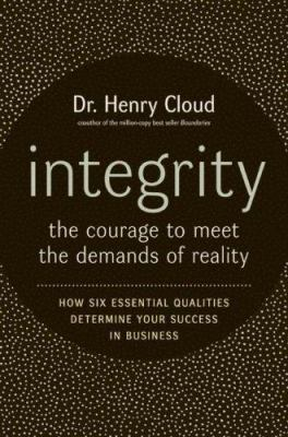 Integrity LP: The Courage to Face the Demands of Reality 9780061121265