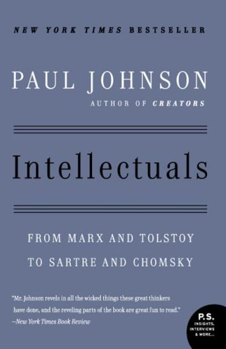 Intellectuals: From Marx and Tolstoy to Sartre and Chomsky 9780061253171