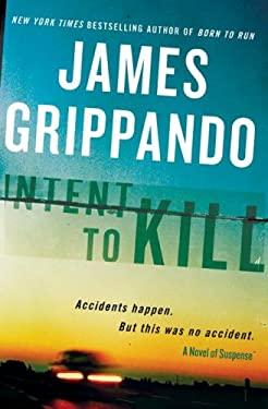 Intent to Kill: A Novel of Suspense
