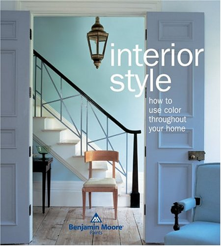 Interior Style: How to Use Color Throughout Your Home 9780060756024