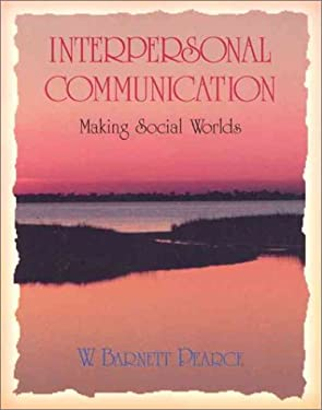 Interpersonal Communication: Making Social Worlds