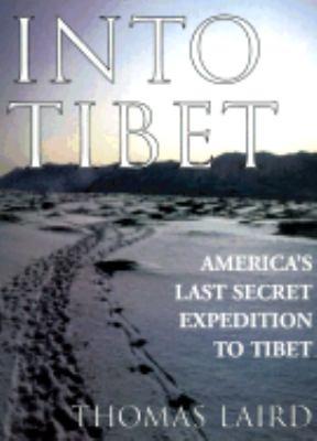 Into Tibet: America's Last Secret Expedition to Tibet