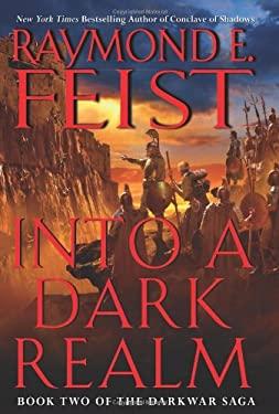 Into a Dark Realm: Book Two of the Darkwar Saga
