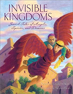 Invisible Kingdoms: Jewish Tales of Angels, Spirits, and Demons