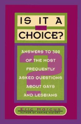 Is It a Choice?: Answers to 300 of the Most Frequently Asked Questions about Gays and Lesbians