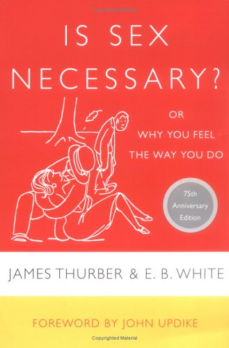 Is Sex Necessary?: Or Why You Feel the Way You Do