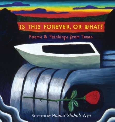 Is This Forever, or What?: Poems & Paintings from Texas