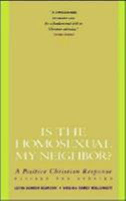 Is the Homosexual My Neighbor? Revised and Updated: Positive Christian Response, a 9780060670788
