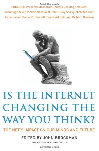 Is the Internet Changing the Way You Think?: The Net's Impact on Our Minds and Future 9780062020444