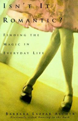 Isn't It Romantic: The Search for Magic in Everyday Life