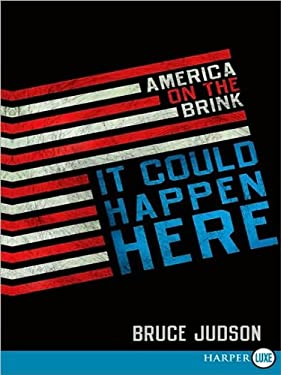 It Could Happen Here: America on the Brink 9780061885914