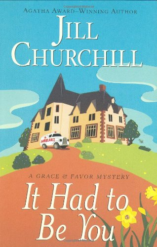 It Had to Be You: A Grace & Favor Mystery