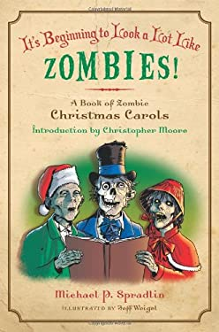 It's Beginning to Look a Lot Like Zombies: A Book of Zombie Christmas Carols 9780061956430