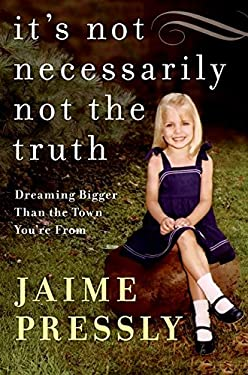 It's Not Necessarily Not the Truth: Dreaming Bigger Than the Town You're from