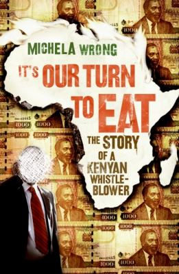 It's Our Turn to Eat: The Story of a Kenyan Whistle-Blower 9780061346583