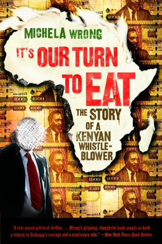 It's Our Turn to Eat: The Story of a Kenyan Whistle-Blower 9780061346590