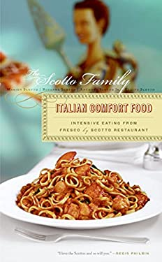 Italian Comfort Food: Intensive Eating from Fresco by Scotto Restaurant