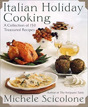 Italian Holiday Cooking: A Collection of 150 Treasured Recipes 9780060199913