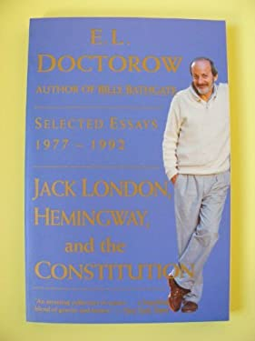 Jack London, Hemingway, and the Constitution: Selected Essays, 1977-1992