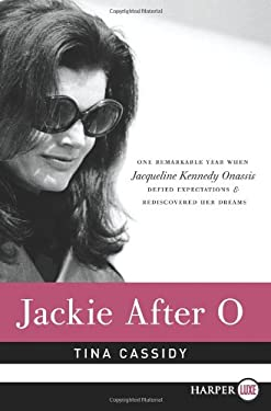 Jackie After O: One Remarkable Year When Jacqueline Kennedy Onassis Defied Expectations and Rediscovered Her Dreams 9780062088888