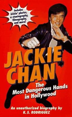 Jackie Chan: The Most Dangerous Hands in Hollywood