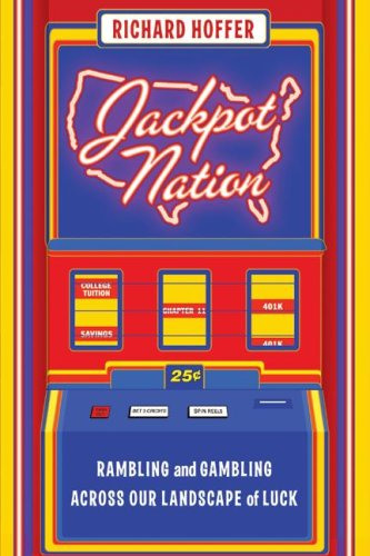 Jackpot Nation: Rambling and Gambling Across Our Landscape of Luck 9780060761448
