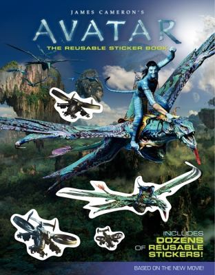 James Cameron's Avatar: The Reusable Sticker Book [With Reusable Stickers]