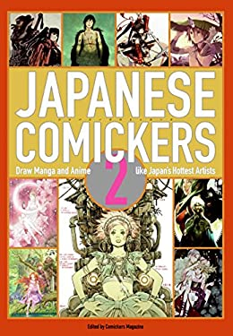 Japanese Comickers 2: Draw Manga and Anime Like Japan's Hottest Artists