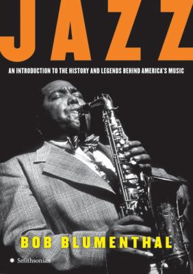 Jazz: An Introduction to the History and Legends Behind America's Music 9780061241796