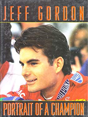 Jeff Gordon: Portrait of a Champion