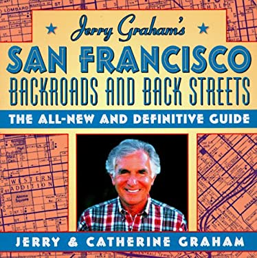 Jerry Graham's San Francisco: Backroads and Backstreets