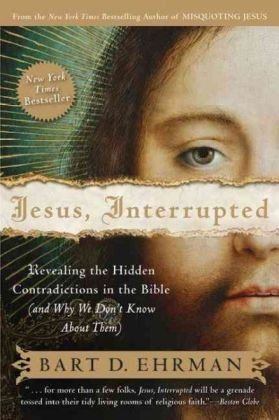 Jesus, Interrupted: Revealing the Hidden Contradictions in the Bible (and Why We Don't Know about Them) 9780061173943