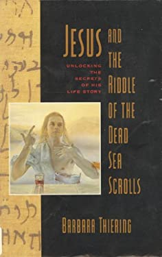 Jesus and the Riddle of the Dead Sea Scrolls: Unlocking Th Secrets of His Life Story