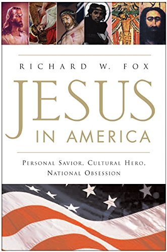 Jesus in America: Personal Savior, Cultural Hero, National Obsession 9780060628741