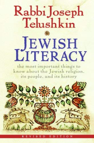 Jewish Literacy: The Most Important Things to Know about the Jewish Religion, Its People, and Its History 9780061374982
