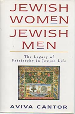 Jewish Women/Jewish Men: The Legacy of Patriarchy in Jewish Life